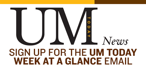 Sign Up for the UM Today Week at a Glance in your inbox