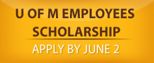 U of M Employees Scholarship - Apply by June 2
