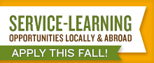 Service Learning Opportunities Locally and Abroad - apply this fall!